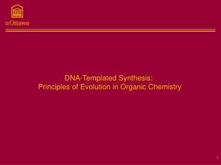 DNA-Templated Synthesis:   Principles of Evolution in Organic Chemistry