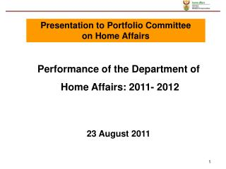Performance of the Department of  Home Affairs: 2011- 2012 23 August 2011