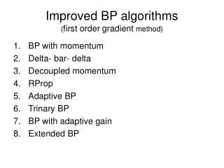 Improved BP algorithms ( first order gradient  method)