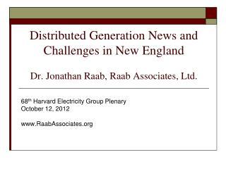 68 th  Harvard Electricity Group Plenary October 12, 2012 RaabAssociates