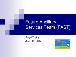 Future Ancillary Services Team (FAST)