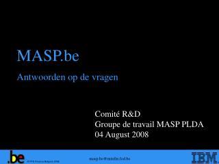 Comité R&D Groupe de travail MASP PLDA 04 August 2008