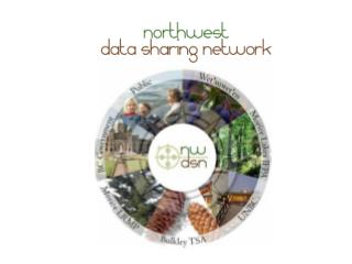 Northwest Data Sharing  Network: Report to the Integrated Steering Committee