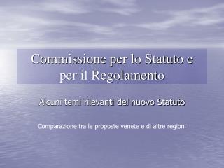 Commissione per lo Statuto e  per il Regolamento