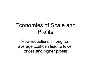 Economies of Scale and Profits