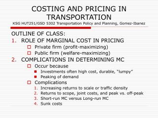 OUTLINE OF CLASS: ROLE OF MARGINAL COST IN PRICING Private firm (profit-maximizing)