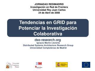 Tendencias en GRID para Potenciar la Investigaci �n C olaborativa
