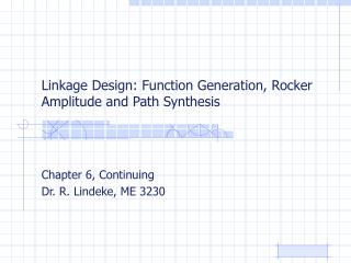 Linkage Design: Function Generation, Rocker Amplitude and Path Synthesis