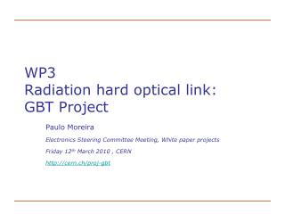 WP3 Radiation hard optical link: GBT Project