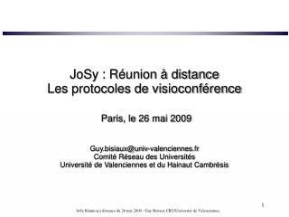 JoSy : R union   distance  Les protocoles de visioconf rence   Paris, le 26 mai 2009