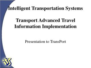 Intelligent Transportation Systems Transport Advanced Travel Information Implementation