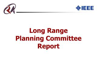Long Range Planning Committee Report