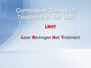 Combination Therapy in  Treatment of Hair Loss