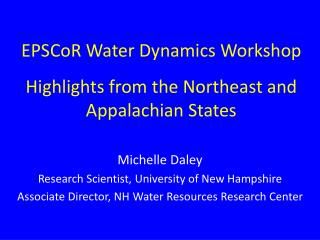EPSCoR Water Dynamics Workshop Highlights from the Northeast and Appalachian States
