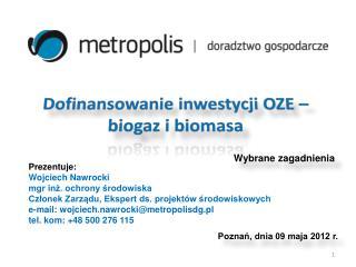 Prezentuje: Wojciech Nawrocki mgr inż. ochrony środowiska
