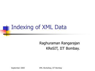 Indexing of XML Data