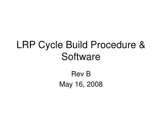 LRP Cycle Build Procedure & Software