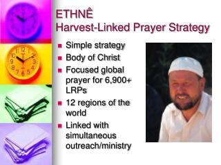 Simple strategy  Body of Christ Focused global prayer for 6,900+ LRPs 12 regions of the world