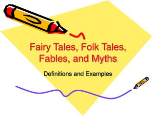 Fairy Tales, Folk Tales, Fables, and Myths