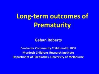 Long-term outcomes of  Prematurity