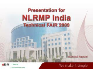Presentation for  NLRMP India Technical FAIR 2009