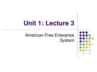 Unit 1: Lecture 3