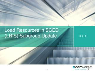Load Resources in SCED (LRIS) Subgroup Update