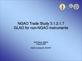 NGAO Trade Study 3.1.2.1.7 GLAO for non-NGAO instruments