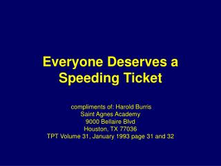 Everyone Deserves a Speeding Ticket