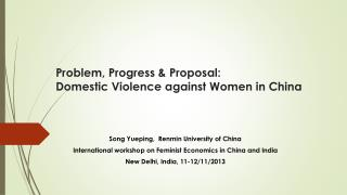 Problem, Progress & Proposal : Domestic  Violence  against Women in  China