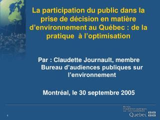 Par : Claudette Journault, membre Bureau d�audiences publiques sur l�environnement