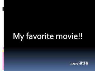 My favorite movie!!