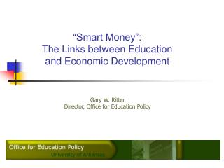 """Smart Money"": The Links between Education  and Economic Development"