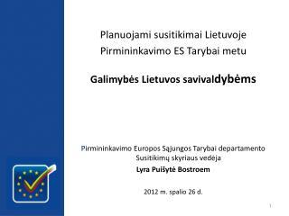 Planuojami susitikimai Lietuvoje  Pirmininkavimo ES Tarybai metu Galimybės Lietuvos savival dybėms