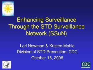 Enhancing Surveillance Through the STD Surveillance Network (SSuN)