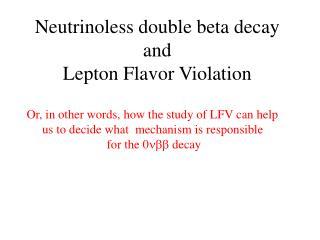 Neutrinoless double beta decay and Lepton Flavor Violation