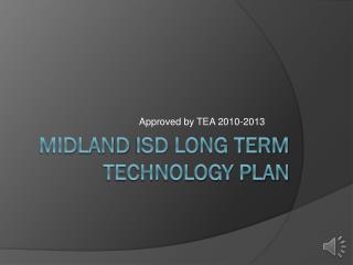 Midland  isd  long term technology plan