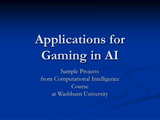 Applications for Gaming in AI