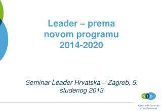 Leader  � prema novom programu 2014-2020