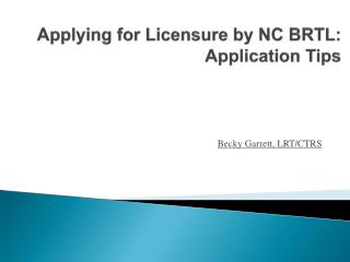 Applying for Licensure by NC BRTL: Application Tips