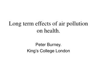 Long term effects of air pollution on health.