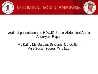 Aim- to review patients sent to HDU/ICU after open elective AAA repair.