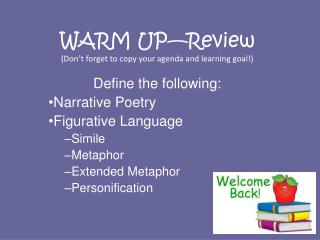WARM UP—Review (Don't forget to copy your agenda and learning goal!)
