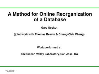 A Method for Online Reorganization of a Database
