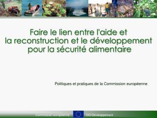 Faire le lien entre l'aide et  la reconstruction et le développement  pour la sécurité alimentaire