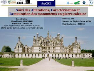 S uivi des  A ltérations,  C aractérisation et  Re stauration des monuments en pierre calcaire
