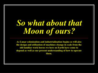 So what about that Moon of ours?