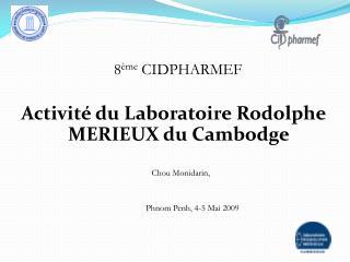 Activit� du Laboratoire Rodolphe MERIEUX du Cambodge