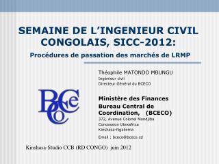 SEMAINE DE L'INGENIEUR CIVIL CONGOLAIS, SICC-2012: Procédures de passation des marchés de LRMP