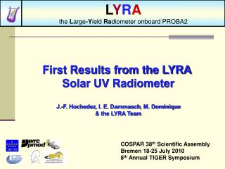 First Results from the LYRA  Solar UV Radiometer J.-F.  Hochedez , I. E.  Dammasch , M. Dominique